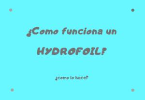 ¿Como funciona un hydrofoil?