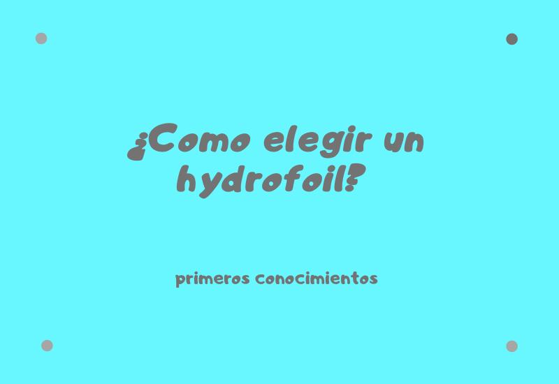 Como elegir un hydrofoil