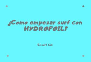Como empezar Surf con hydrofoil
